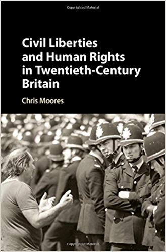 Civil Liberties and Human Rights in Twentieth-Century Britain